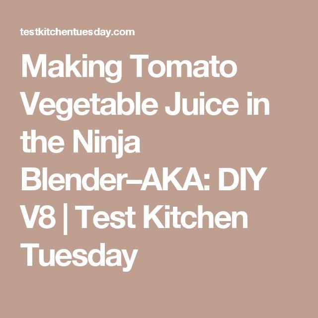 Making Tomato Vegetable Juice in the Ninja Blender–AKA: DIY V8   Test Kitchen Tuesday