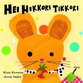 Monet Kirsi Kunnaksen lastenlorut ovat kuin luotuja pienen lapsen ensimmäisiin kielellisiin elämyksiin.