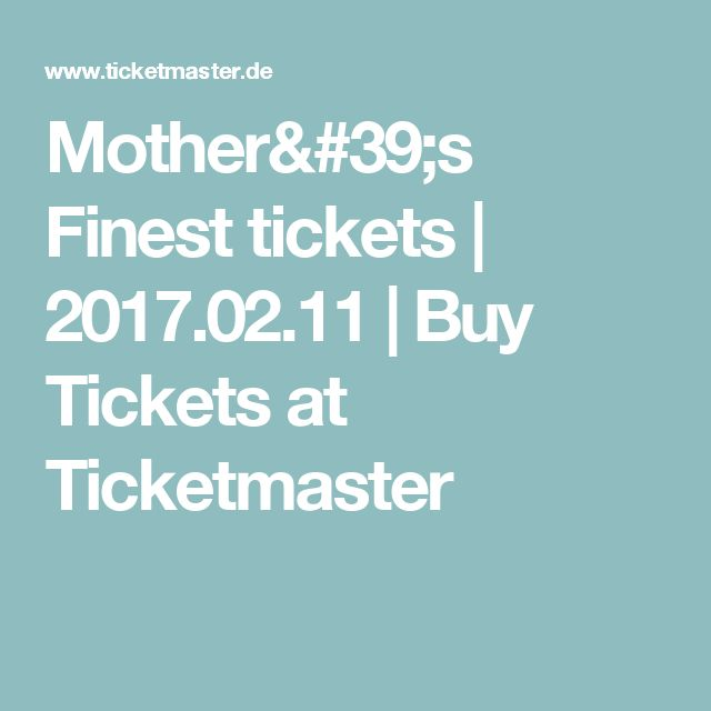 Mother's Finest tickets | 2017.02.11 | Buy Tickets at Ticketmaster