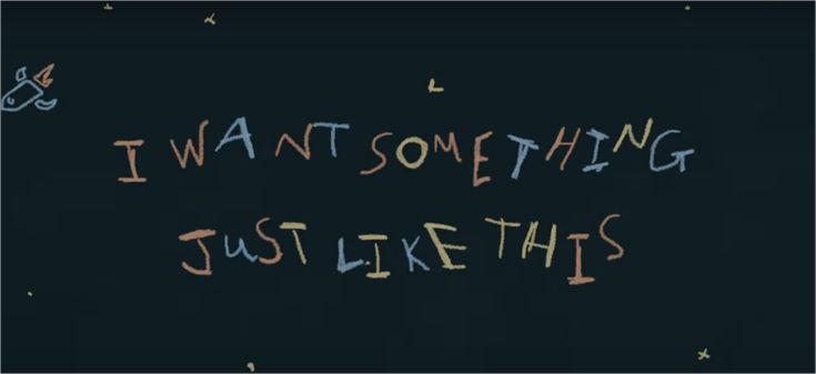 "The Chainsmokers & Coldplay's new song "" Something Just Like This"" https://www.youtube.com/watch?v=FM7MFYoylVs"