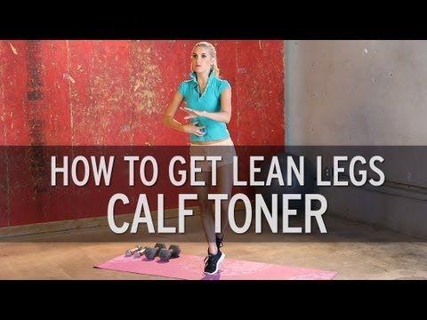 How to Get Lean Legs: Calf Toner