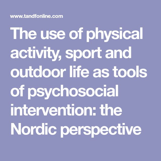 The use of physical activity, sport and outdoor life as tools of psychosocial intervention: the Nordic perspective