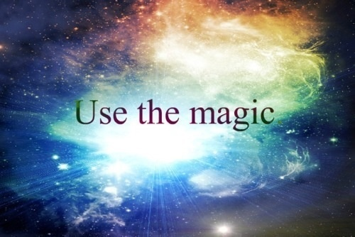 Believe.... the magic in me is that the magic has me