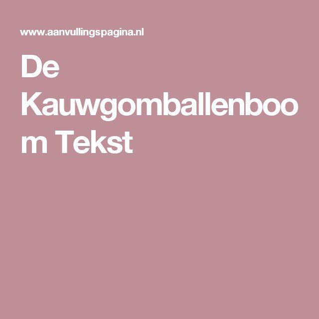 De Kauwgomballenboom Tekst