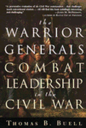 The Warrior Generals: Combat Leadership in the Civil War: Civil Wars, American Civil, United Daughters, Book, Warrior Generals, Combat Leadership
