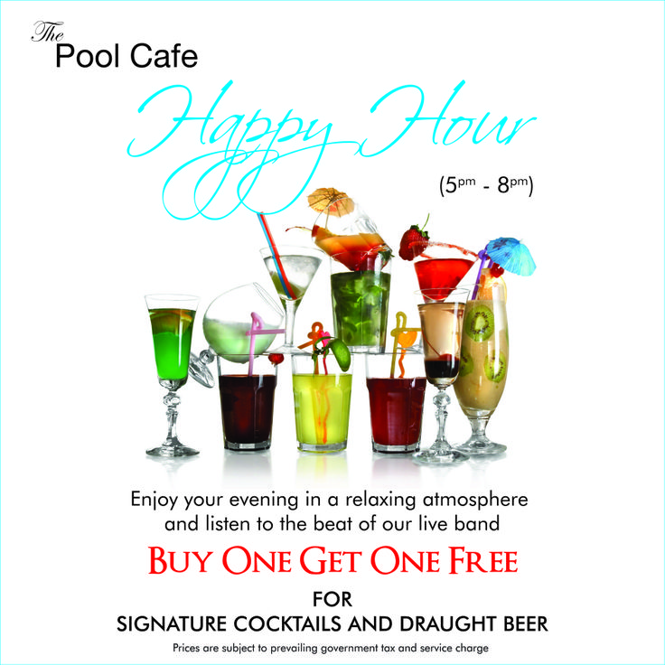 Enjoy Happy Hours Promotion, valid everyday before 6pm at Pool Café