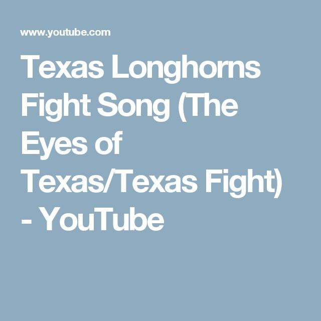 Texas Longhorns Fight Song (The Eyes of Texas/Texas Fight) - YouTube