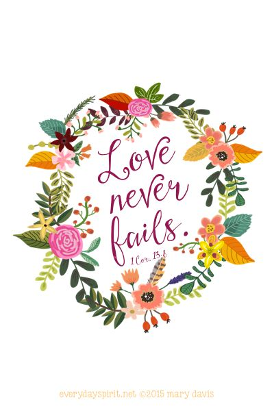 """Love Never Fails"" Print ~ a bright, comforting reminder ready for a cute frame for your desk, or as a sweet gift for a friend. On Etsy. xo"
