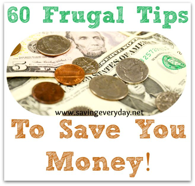 60+ Frugal Tips To Help You Save Money!, http://www.savingeveryday.net/60-frugal-tips-help-save-money/