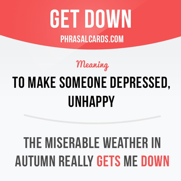 """Get down"" means ""to make someone depressed, unhappy"". Example: The miserable weather in autumn really gets me down. #phrasalverb #phrasalverbs #phrasal #verb #verbs #phrase #phrases #expression #expressions #english #englishlanguage #learnenglish #studyenglish #language #vocabulary #dictionary #grammar #efl #esl #tesl #tefl #toefl #ielts #toeic #englishlearning"