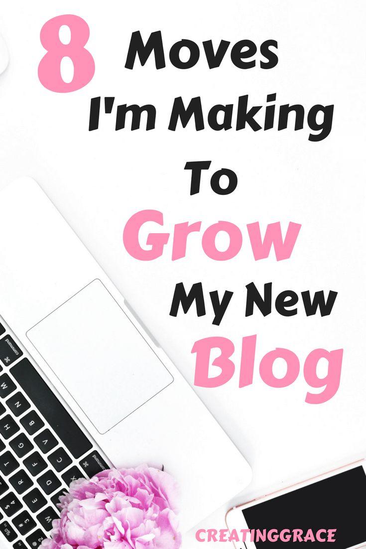 8 Moves I'm makingto Grow my new Blog