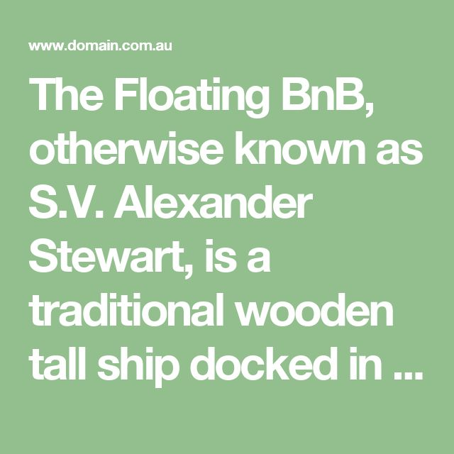 The Floating BnB, otherwise known as S.V. Alexander Stewart, is a traditional wooden tall ship docked in Victoria Harbour in Docklands, offering guests a unique floating holiday and a chance to experience life on a boat without the sea sickness.