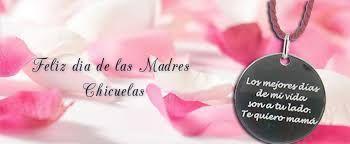 Felicidades a todas las Madres   Yo Soy Chicuela