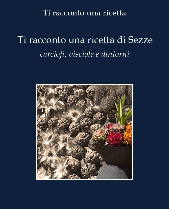 "Free eBook about the cuisine of Sezze ""I tell you a recipe of Sezze - artichokes, sour cherries and surroundings"" ""Ti racconto una ricetta di Sezze, carciofi, visciole e dintorni"" http://www.tiraccontounaricetta.it/Free_eBook_tiraccontounaricetta_di_Sezze.asp"