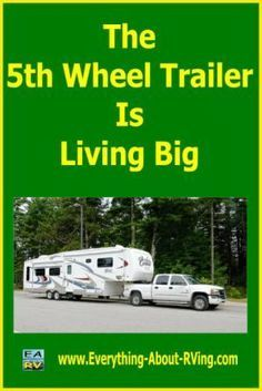The Fifth Wheel Trailer Is Living Big. The Fifth Wheel Trailer (also known as the Fiver) has the most available living space of any RV.  They are also the most... Read More: http://www.everything-about-rving.com/fifth-wheel-trailer.html Happy RVing! #rving #rv #camping #leisure #outdoors #rver #motorhome #travel