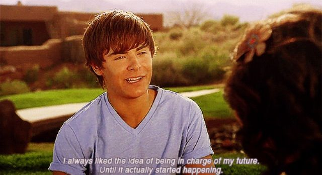 High School Musical oh god I can totally relate to this now :/