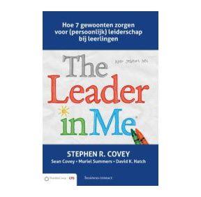 The Leader in Me (Nederlandse editie).  Hoe 7 gewoonten zorgen voor…