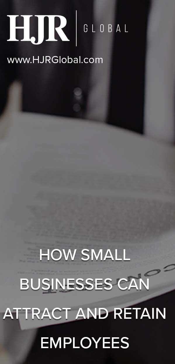 How Small Businesses Can Attract And Retain Employees Small