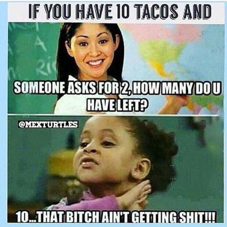 25 Best Ideas About Taco Tuesday Meme On Pinterest