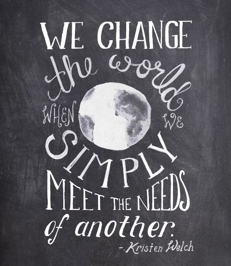 We change the world when we simply meet the needs of another. #caregiver                                                                                                                                                                                 More