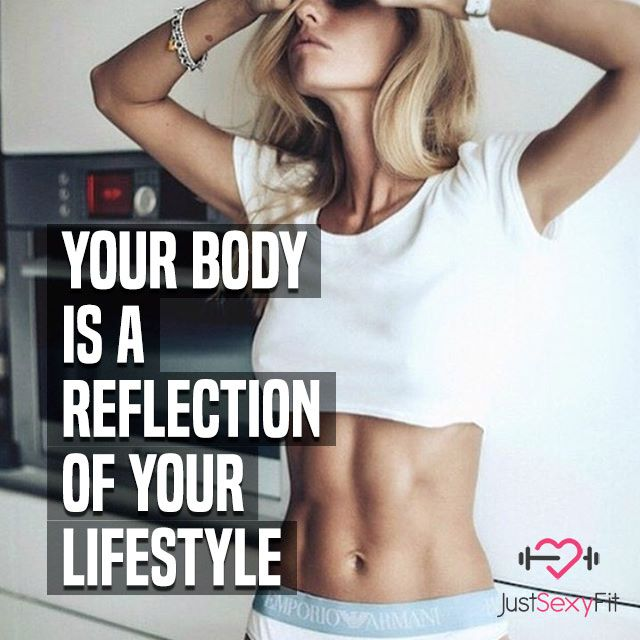 Your Body Is A Reflection Of Your Lifestyle (true)