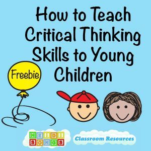 How to Teach Critical Thinking Skills to Young Children #criticalthinking #kindergarten #firstgrade