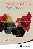 Linear algebra : pure & applied / Edgar G. Goodaire