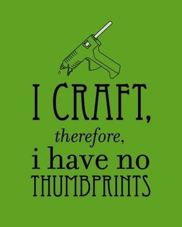"""""""It can't hurt THAT badly.""""   15 Things You Should Never Say To A Crafter"""