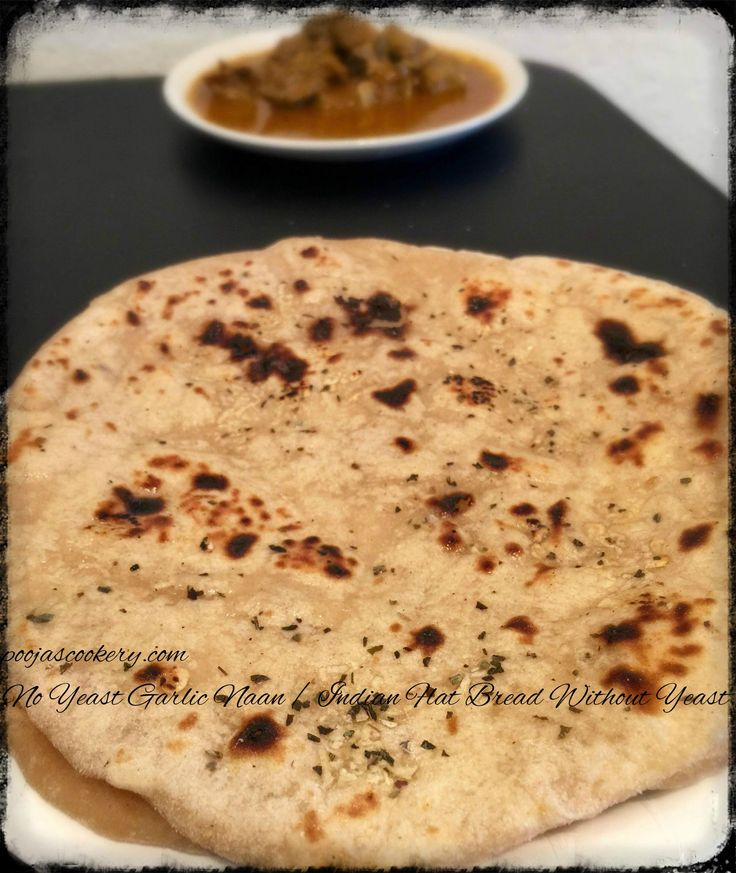 No Yeast Garlic Naan / Indian Flat Bread Without Yeast ...