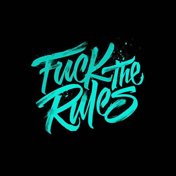 typeverything:  Typeverything.comFuck The Rules by Lucas Young.