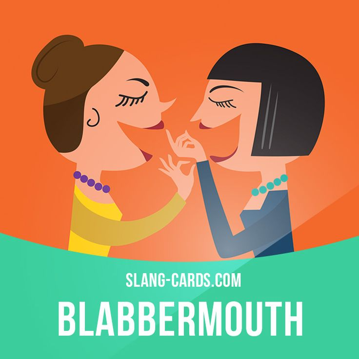"""""""Blabbermouth"""" means a person who talks too much, often telling secrets to other people. Example: Why did you tell Rachel about the surprise party for Helen? She's such a blabbermouth! Get our apps for learning English: learzing.com"""