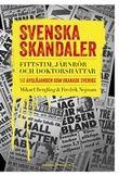"""""""Svenska skandaler fittstim, järnrör och doktorshattar. 117 avslöjanden som skakade Sverige"""" av Mikael Bergling"""