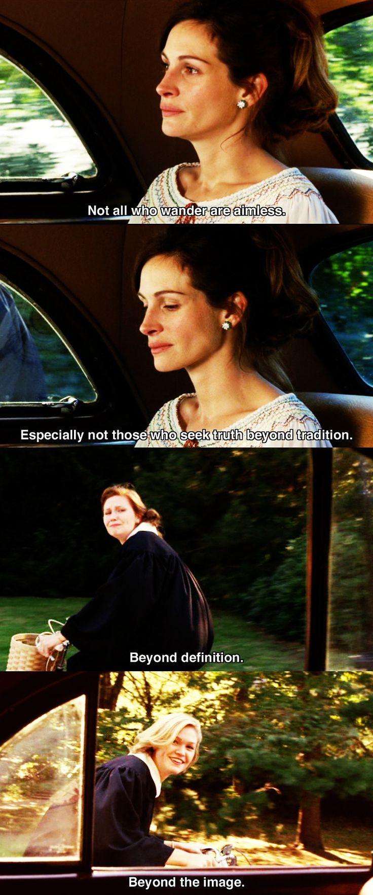 Mona Lisa Smile (2003) -about wanderers