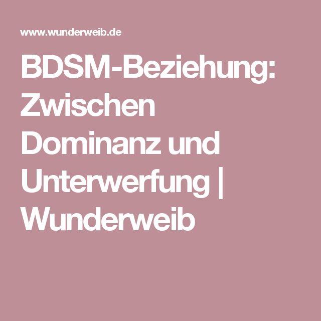 BDSM-Beziehung: Zwischen Dominanz und Unterwerfung  | Wunderweib