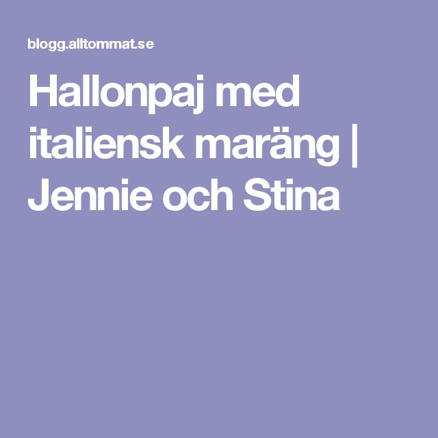 Hallonpaj med italiensk maräng   Jennie och Stina
