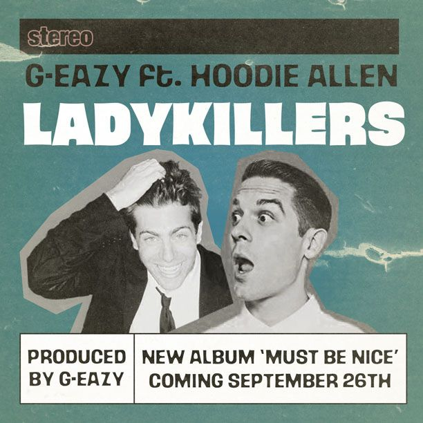 G-Eazy - Lady Killers (feat. Hoodie Allen) my two favorite boys, best concert ever! ON MY BIRTHDAY :))))