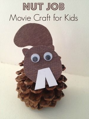 Nut Job Inspired Pine Cone Squirrel Movie Crafts for Kids