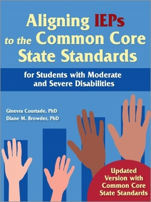 Aligning IEPs to the Common Core State Standards for Students with Moderate and Severe Disabilities