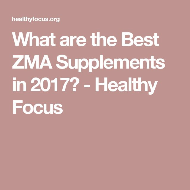 What are the Best ZMA Supplements in 2017? - Healthy Focus