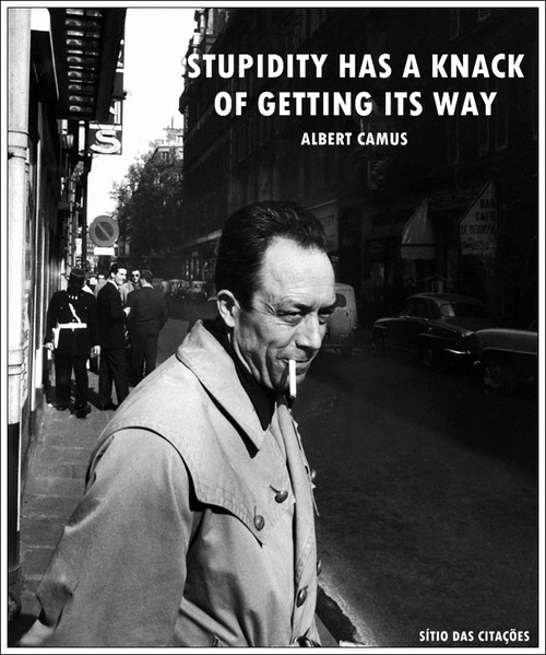 Albert Camus knows what's up...