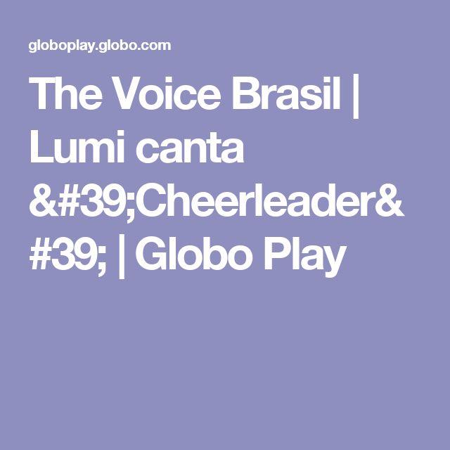 The Voice Brasil | Lumi canta 'Cheerleader' | Globo Play