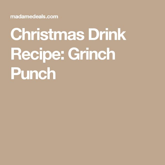 Christmas Drink Recipe: Grinch Punch
