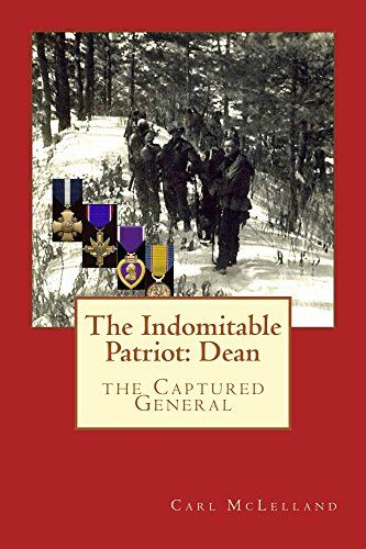 "The Indomitable Patriot: Dean: the Captured General (Behind The Lines Book 2):   ""Well researched and written drama."" RP, ""Should be on NYT best seller list."" JDH, ""A page turner, couldn't put it down."" CTM, ""Great material for a movie."" Doc Rio, ""This book gets 4.0 marks from this old Navy SEAL with Vietnam experience."" HD. ""Incredible story, made me quake with anticipation."" Mrs. W.br /br /Roger and Pinky Nash have come up through the ranks with the OSS and CIA. Along the way Roger e..."