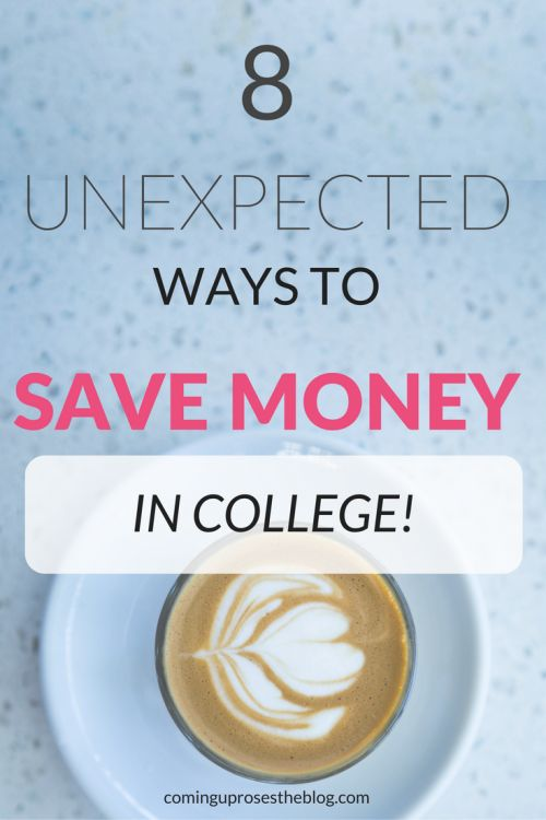 8 Unexpected Ways to Save Money in College - on Coming Up Roses