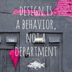 Design is a behavior