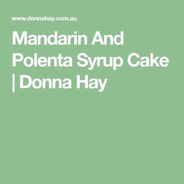 Mandarin And Polenta Syrup Cake   Donna Hay