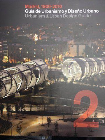 Madrid, 1900-2010 : guía de urbanismo y diseño urbano = urbanism & urban design guide / Ramón López de Lucio ... [et al.].-- Madrid : Área de Gobierno de Desarrollo Urbano Sostenible del Ayuntamiento de Madrid, 2016.