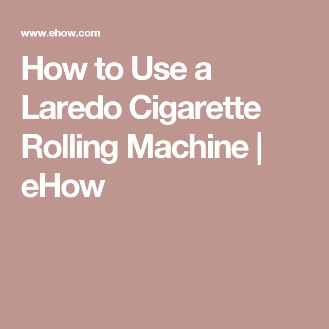 How to Use a Laredo Cigarette Rolling Machine | eHow