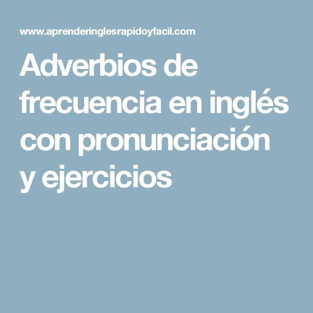 Adverbios de frecuencia en inglés con pronunciación y ejercicios