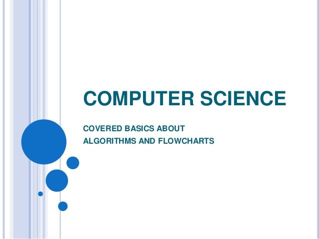 "This presentation cover all the basic fundamentals of ""Algorithms and Flowcharts""."